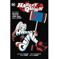 HARLEY QUINN TP VOL 06 BLACK WHITE & RED ALL OVER - Amanda Conner, Jimmy Palmi...