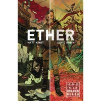 ETHER TP VOL 01 DEATH OF THE LAST GOLDEN BLAZE -  Matt Kindt