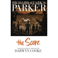 RICHARD STARKS PARKER THE SCORE TP - Richard Stark, Darwyn Cooke