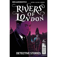 RIVERS OF LONDON DETECTIVE STORIES #1 - Ben Aaronovitch, Andrew Cartmel