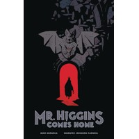 MR HIGGINS COMES HOME HC - Mike Mignola