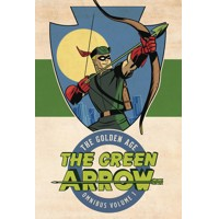 GREEN ARROW THE GOLDEN AGE OMNIBUS HC VOL 01 - Mort Weisinger