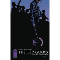 OLD GUARD TP BOOK 01 OPENING FIRE - Greg Rucka
