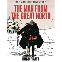 MAN FROM THE GREAT NORTH HC - Hugo Pratt