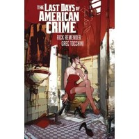 LAST DAYS OF AMERICAN CRIME TP - Rick Remender
