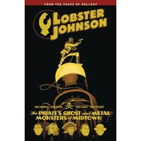 LOBSTER JOHNSON TP VOL 05 PIRATES GHOST - Mike Mignola, John Arcudi