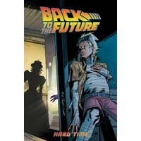 BACK TO THE FUTURE TP VOL 04 HARD TIME - Bob Gale, John Barber