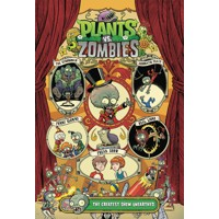 PLANTS VS ZOMBIES GREATEST SHOW UNEARTHED HC - Paul Tobin