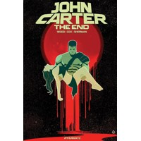 JOHN CARTER THE END TP - Brian Woods, Alex Cox