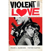VIOLENT LOVE TP VOL 02 HEARTS ON FIRE (MR) - Frank J. Barbiere