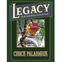 LEGACY OFF COLOR NOVELLA FOR YOU TO COLOR HC  - Chuck Palahniuk