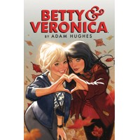BETTY & VERONICA BY ADAM HUGHES TP VOL 01 - Adam Hughes