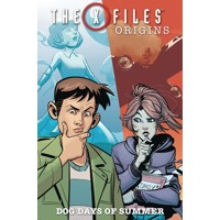 X-FILES ORIGINS TP VOL 02 DOG DAYS OF SUMMER - Jody Houser, Matthew Dow Smith