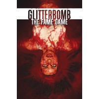 GLITTERBOMB TP VOL 02 FAME GAME (MR) - Jim Zub