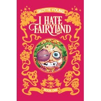 I HATE FAIRYLAND DLX HC VOL 01 S&N ED  - Skottie Young
