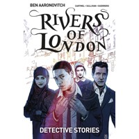 RIVERS OF LONDON TP VOL 04 DETECTIVE STORIES - Ben Aaronovitch, Andrew Cartmel