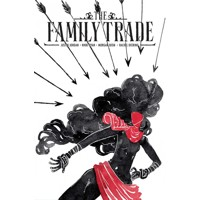 FAMILY TRADE TP VOL 01 - Justin Jordan, Nikki Ryan