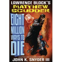 EIGHT MILLION WAYS TO DIE HC - John K. Snyder III