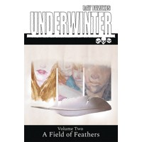 UNDERWINTER TP VOL 02 FIELD OF FEATHERS (MR) - Ray Fawkes