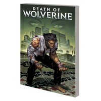 DEATH OF WOLVERINE COMPLETE COLLECTION TP
