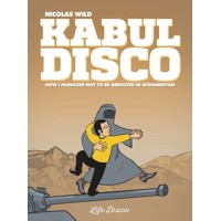KABUL DISCO GN BOOK 01 (OF 2) NOT TO BE ABDUCTED IN AFGANIST - Nicholas Wild