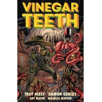 VINEGAR TEETH TP - Damon Gentry, Troy Nixey