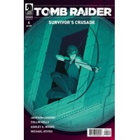 TOMB RAIDER SURVIVORS CRUSADE #4 (OF 4) - Jackson Lanzing, Collin Kelly