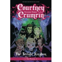 COURTNEY CRUMRIN TP VOL 03 TWILIGHT KINGDOM - Ted Naifeh