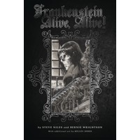 FRANKENSTEIN ALIVE ALIVE HC THE COMPLETE COLLECTION - Steve Niles