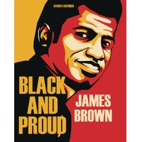 JAMES BROWN BLACK AND PROUD HC - Xavier Fauthoux