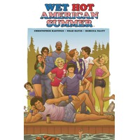 WET HOT AMERICAN SUMMER ORIGINAL GN - Christopher Hastings