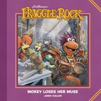 FRAGGLE ROCK MOKEY LOSES HER MUSE HC - Jared Cullum