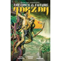 THE ONCE AND FUTURE TARZAN TP - Tom Yeates, Alan Gordon