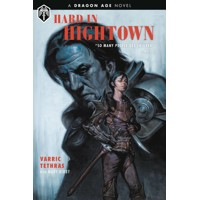 DRAGON AGE HARD IN HIGHTOWN HC -  Varric Tethras, Mary Kirby