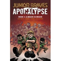 JUNIOR BRAVES OF THE APOCALYPSE GN VOL 01 BRAVE IS A BRAVE - Michael Tanner, G...