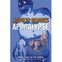 JUNIOR BRAVES OF THE APOCALYPSE HC VOL 02 OUT OF WOODS - Michael Tanner, Greg ...