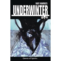 UNDERWINTER QUEEN OF SPIRITS TP (MR) - Ray Fawkes