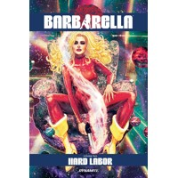 BARBARELLA TP VOL 02 HARD LABOR (MR) - Mike Carey