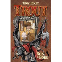 TROUT HC VOL 01 BITS & BOBS - Troy Nixey