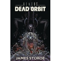 ALIENS HC DEAD ORBIT - James Stokoe