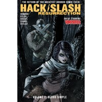 HACK SLASH RESURRECTION TP VOL 02 BLOOD SIMPLE - Tini Howard