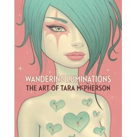 WANDERING LUMINATIONS HC ART OF TARA MCPHERSON - Tara McPherson
