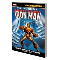IRON MAN EPIC COLLECTION TP MAN WHO KILLED TONY STARK - Archie Goodwin
