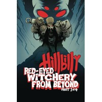 HILLBILLY RED EYED WITCHERY FROM BEYOND #3 (OF 4) - Eric Powell