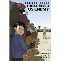 THEY CALLED US ENEMY TP - George Takei, Justin Eisinger, Steve Scott