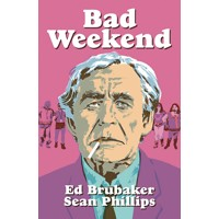 BAD WEEKEND HC (MR) - Ed Brubaker