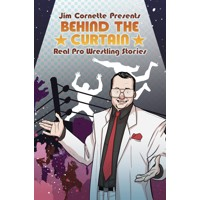 JIM CORNETTE PRESENTS BEHIND CURTAIN WRESTLING STORIES TP - Jim Cornette, Bran...
