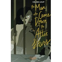 MAN WHO CAME DOWN ATTIC STAIRS HC - Celine Loup