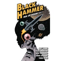 BLACK HAMMER TP VOL 04 AGE OF DOOM PART II - Jeff Lemire