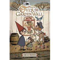 OVER GARDEN WALL CIRCUS FRIENDS ORIGINAL GN VOL 02 - Jonathan Case